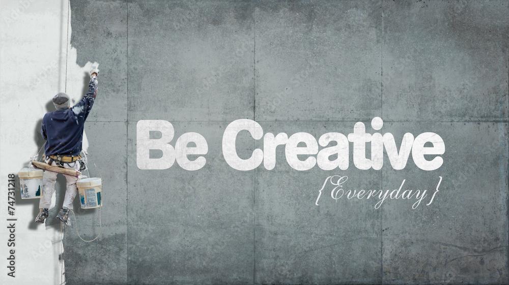 Fototapeta Be creative everyday