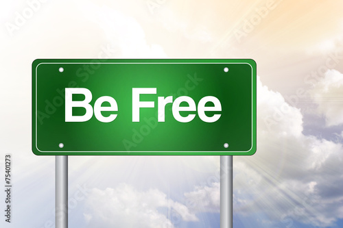Photo  Be Free Green Road Sign, business concept