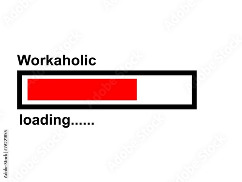 Photo  Workaholic loading - Motivation