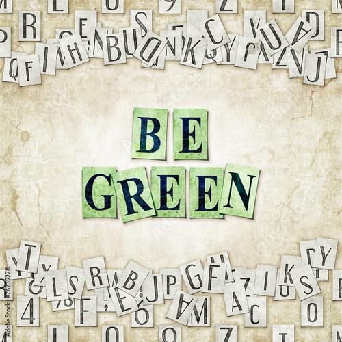 Fototapeta Be green obraz na płótnie