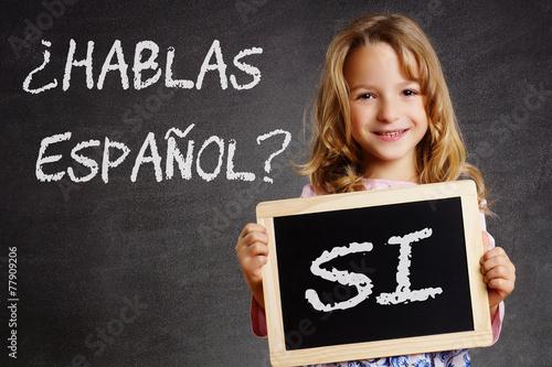 Hablas Español? Si