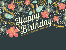 Happy Birthday Card With Flowers And Leafs. Vector Design.