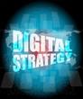 digital strategy word on digital touch screen