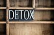 Detox Concept Metal Letterpress Word in Drawer