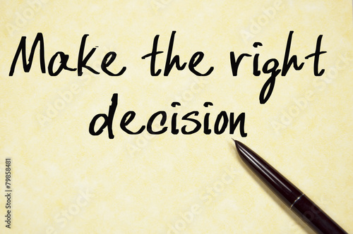 Fotografía  make the right decision text write on paper