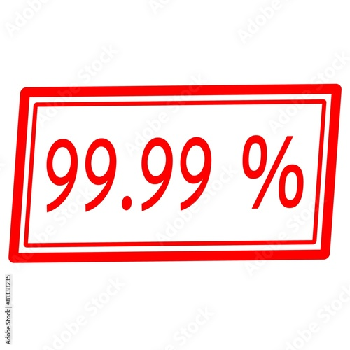 Photographie  99.99 percent red stamp text on white