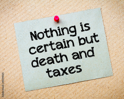 Nothing is certain but death and taxes Tablou Canvas