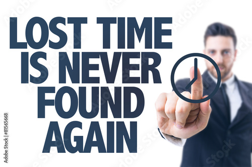 Fotografie, Tablou  Business man pointing the text: Lost Time Is Never Found Again