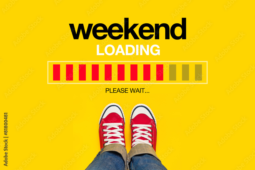 Fototapety, obrazy: Weekend Loading Concept