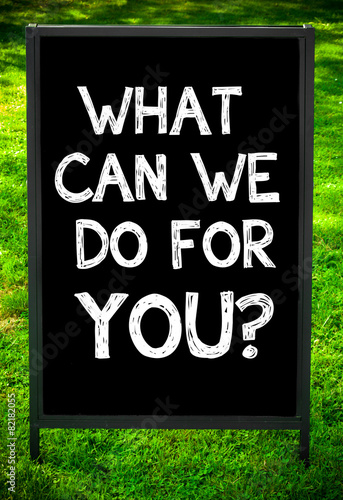 WHAT CAN WE DO FOR YOU? Poster