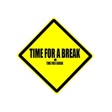 Time For A Break Black Stamp Text On Yellow Background