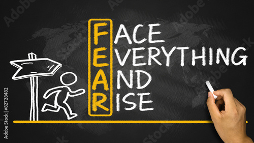 Foto fear means face everything and rise