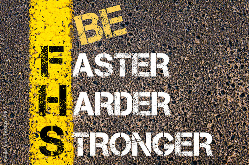 Superior Be Faster, Harder, Stronger Motivational Quote.