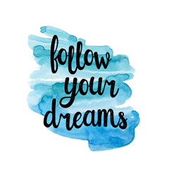 Fototapeta Motywacje Follow your dreams, hand writting inspiration quote.