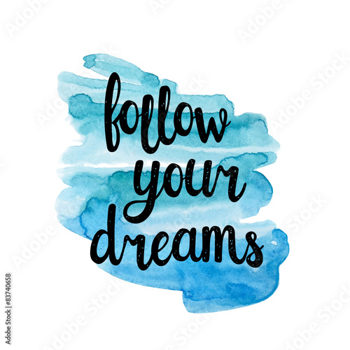 Follow your dreams, hand writting inspiration quote. Canvas-taulu