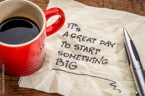 Stampa su Tela It is a great day to start something big