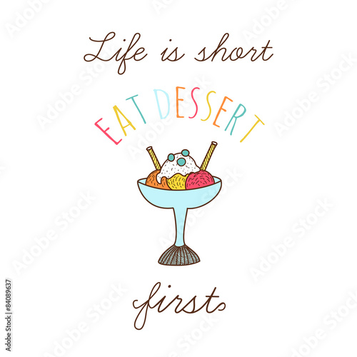 Cute vector illustration with quote and ice cream or frozen ...