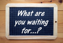 What Are You Waiting For? In W...