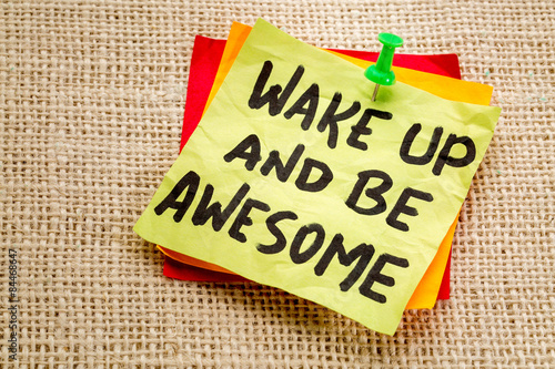 wake up and be awesome note плакат