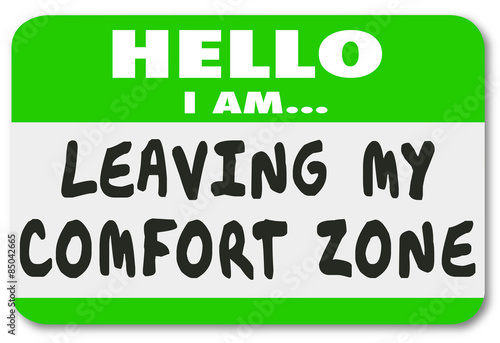 Obraz na plátně Leaving My Comfort Zone Name Tag Sticker Brave Courage