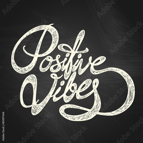 Staande foto Positive Typography Positive Vibes- hand drawn quote, white on the blackboard background