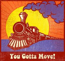 You Gotta Move! Retro Puffing Steam Train Locomotive At Sunset Vintage Travel Poster Design