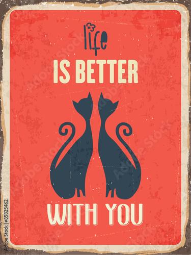 """Retro metalowy napis """"Życie jest lepsze z tobą"""""""