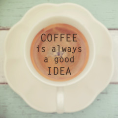 Fototapeta Kawa Coffee quote- Coffee is always a good idea