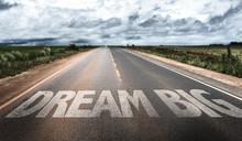 Dream Big Written On Rural Road