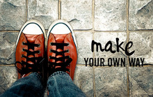 Make Your Own Way, Inspiration Quote