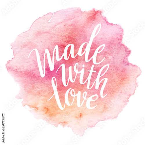 Photo Made with love. Watercolor lettering. Vector illustration