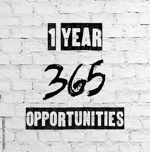 1 year 365 opportunities, quotation Tapéta, Fotótapéta