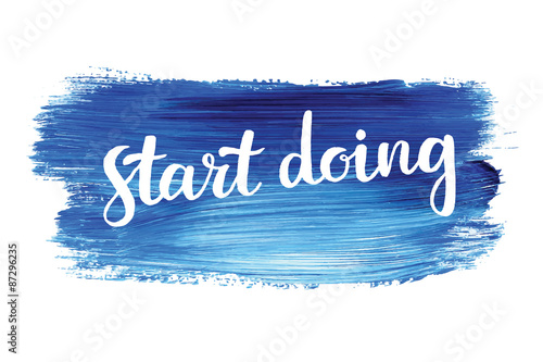Pinturas sobre lienzo  Start doing. Hand lettering quote on a creative vector background