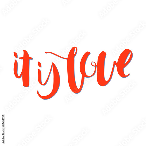 It is love. Unique hand drawn calligraphy lettering. Lerretsbilde