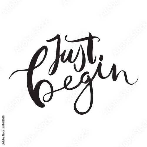 Just begin. Unique hand drawn calligraphy lettering. Lerretsbilde