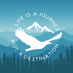 Plakat hand drawn typography poster with flying eagle and mountains. life is a journey, not a destination. artwork for hipster wear. vector Inspirational illustration on mountain background
