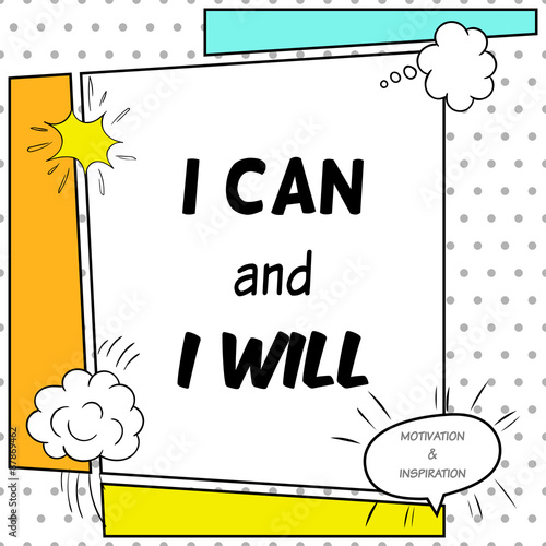 I can and I will. Inspirational and motivational quote is drawn in a comic style