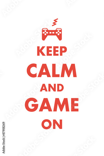 Keep Calm and Game On - a playful variation of Keep Calm and Carry On with a video games theme Wallpaper Mural