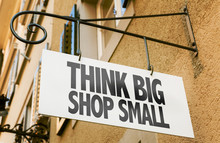 Think Big Shop Small Sign In A...