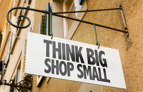 Fototapeta  Think Big Shop Small sign in a conceptual image