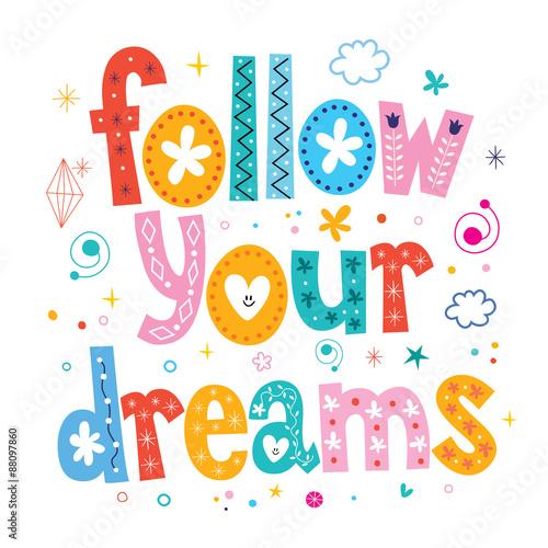 Photo  follow your dreams