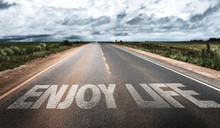 Enjoy Life Written On Rural Road