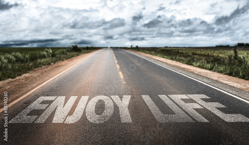 Obraz Enjoy Life written on rural road - fototapety do salonu
