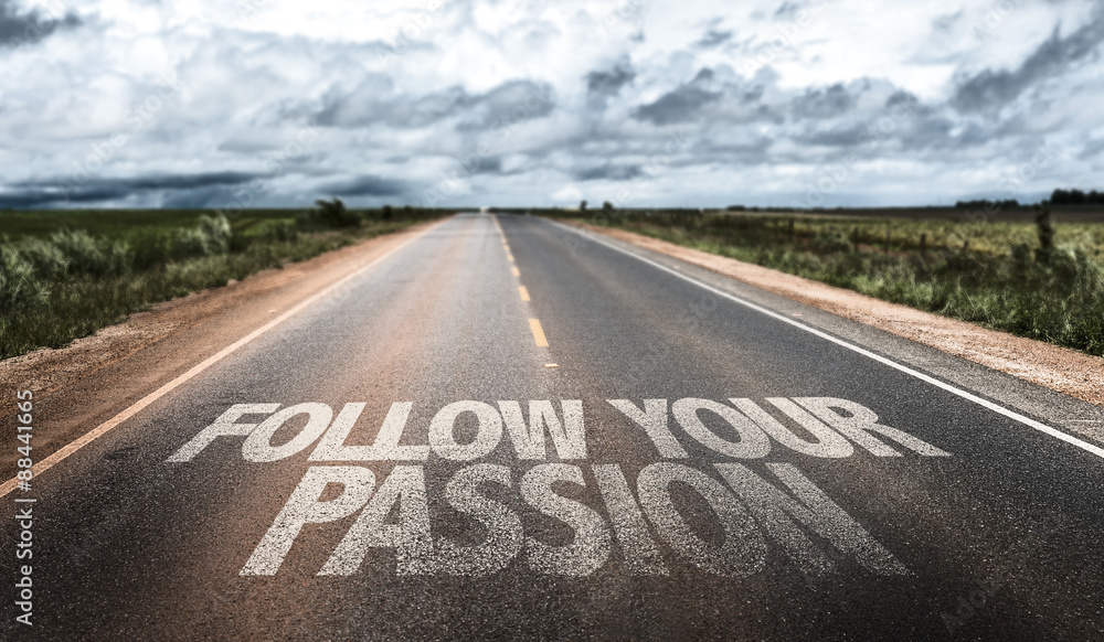 Fototapeta Follow Your Passion written on rural road