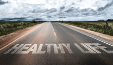 Healthy Life Written On Rural Road