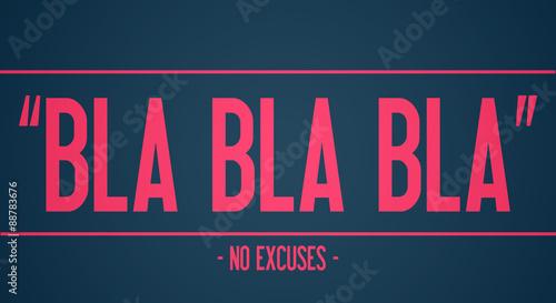 Plakat BLA BLA BLA - bez wymówek