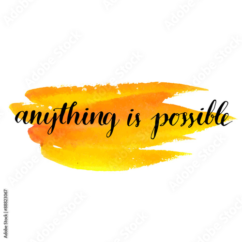 brush lettering quote anything is possible at watercolor paint Wallpaper Mural