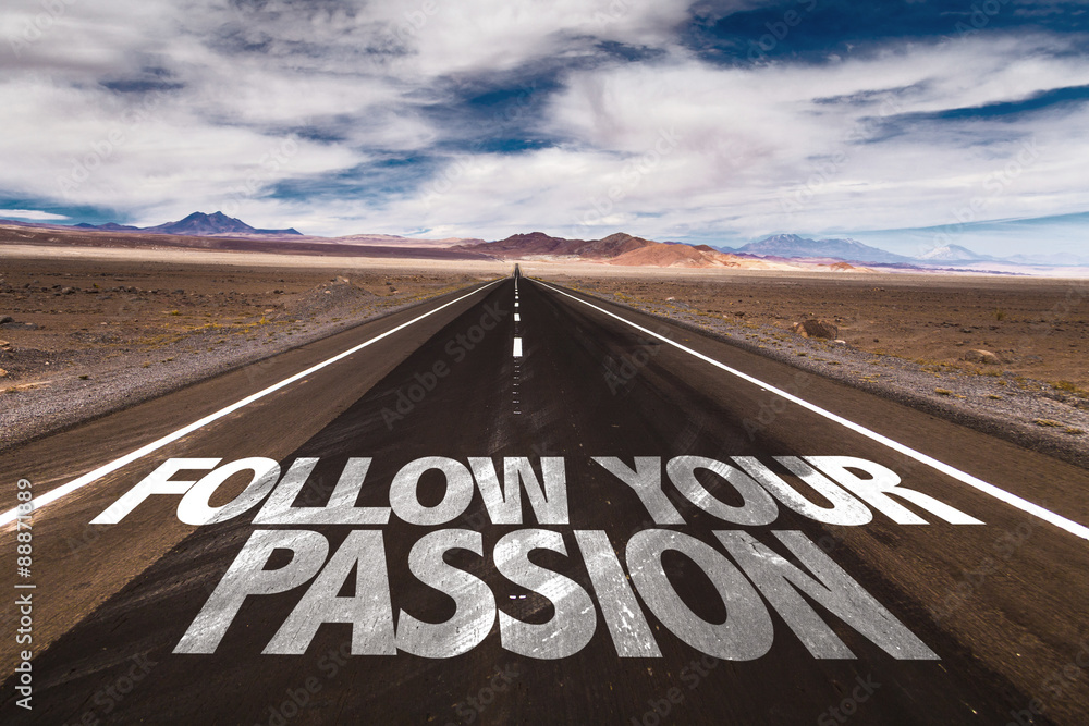 Fototapeta Follow Your Passion written on desert road
