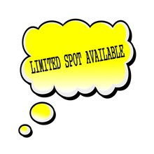Limited Spot Available Black Stamp Text On Yellow Speech Bubble
