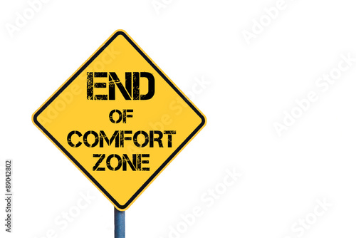 Fotografía  Yellow roadsign with End Of Comfort Zone message